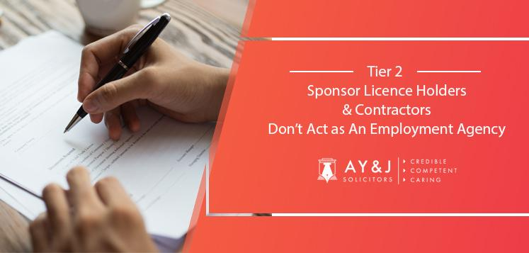 Tier 2 Sponsor Licence Holders And Contractors – Don't Act as An Employment Agency