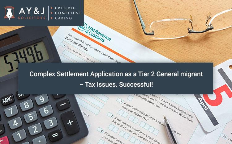 Complex Settlement Application as a Tier 2 General migrant – Tax Issues. Successful!