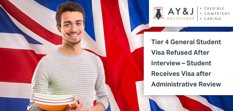 Tier 4 General Student Visa Refused After Interview – Student Receives Visa after Administrative Review 1