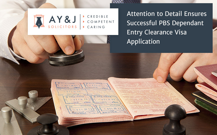 Attention to Detail Ensures Successful PBS Dependant Entry Clearance Visa Application
