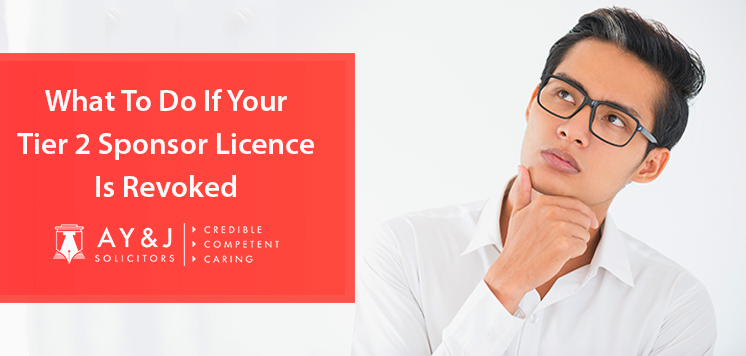 What To Do If Your Tier 2 Sponsor Licence Is Revoked