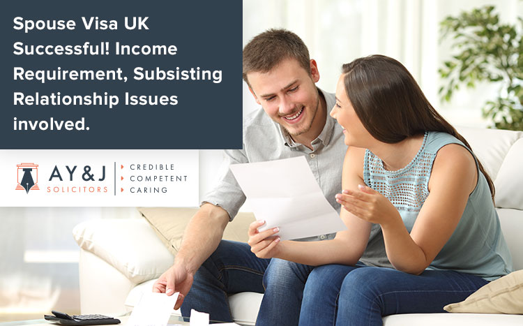 Spouse Visa UK Successful! Income Requirement, Subsisting Relationship Issues Involved
