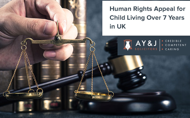 Human Rights Appeal for a NON-EU Child Living Over 7 Years in UK