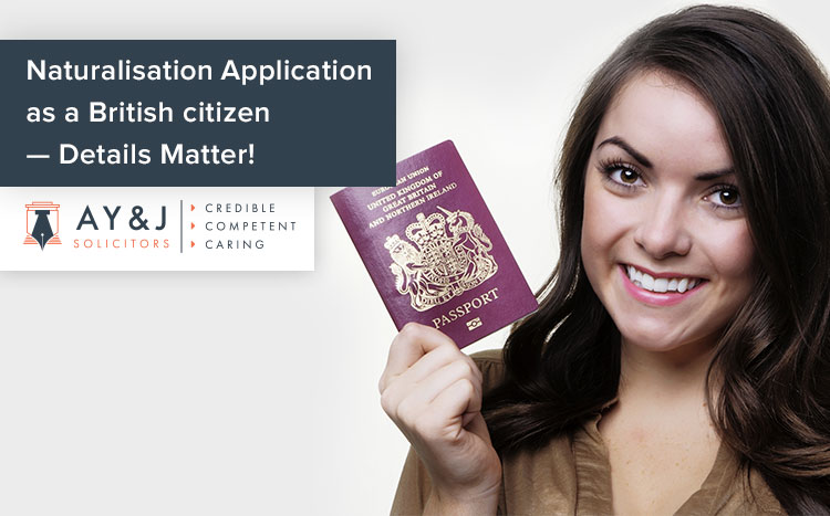 Naturalisation Application as a British citizen—Details Matter!