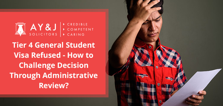 Tier 4 General Student Visa Refused - How to Challenge Decision Through Administrative Review?