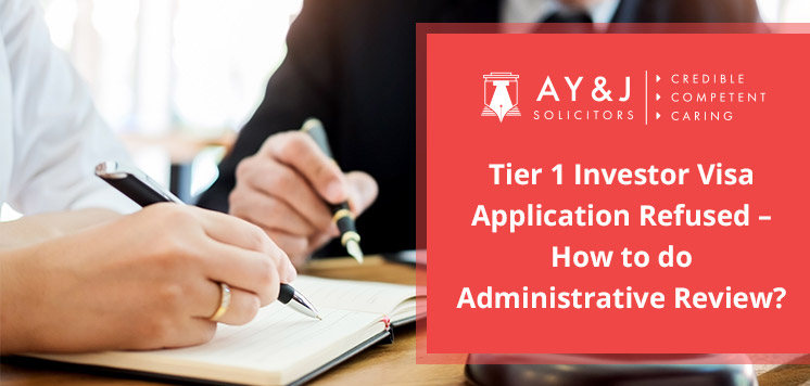 Tier 1 Investor Visa Application Refused – How to do Administrative Review?