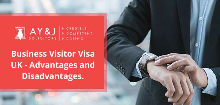 Business Visitor Visa UK – Advantages and Disadvantages