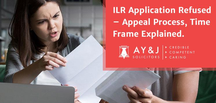 ILR Application Refused – Appeal Process, Time Frame Explained