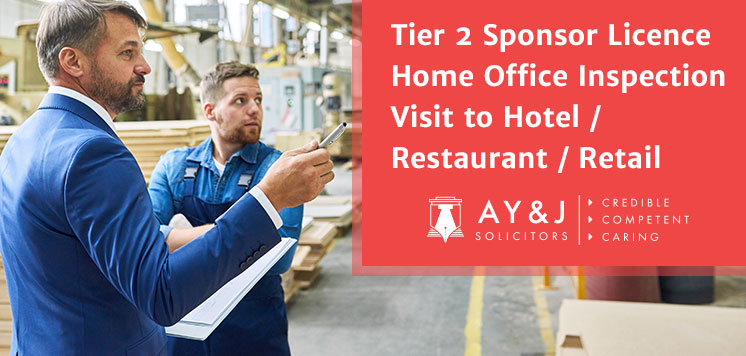 Tier 2 Sponsor Licence Home Office Inspection Visit to Hotel / Restaurant / Retail Houses