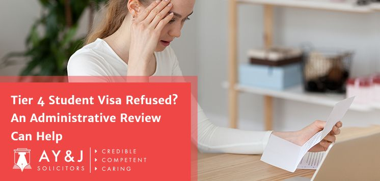 Tier 4 Student Visa Refused?  An Administrative Review Can Help