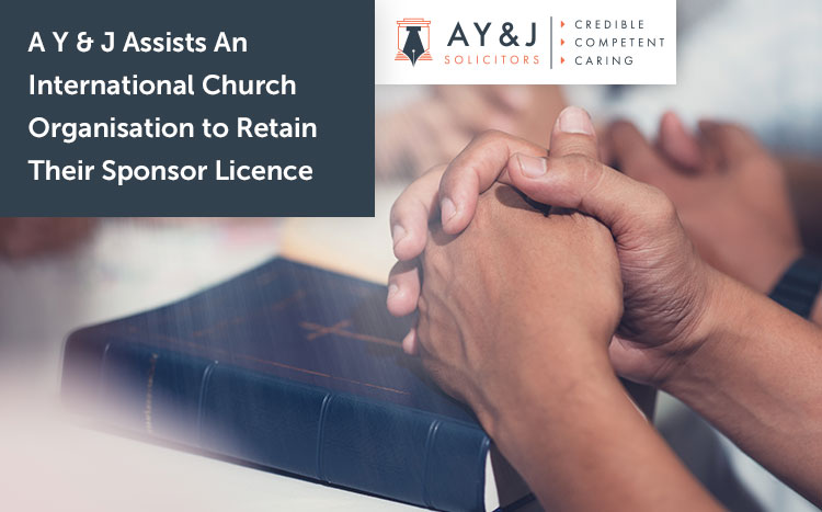 A Y & J Assists An International Church Organisation to Retain Their Sponsor Licence