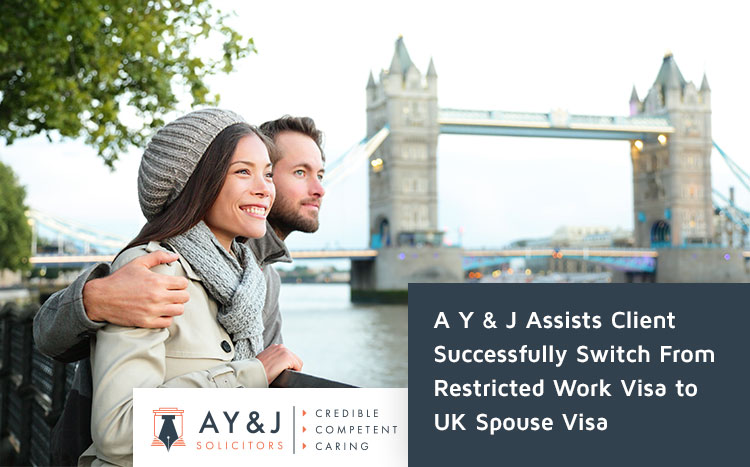 A Y & J Assists Client Successfully Switch From Restricted Work Visa to UK Spouse Visa