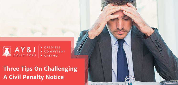 Three Tips On Challenging A Civil Penalty Notice