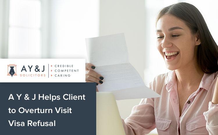 A Y & J Helps Client to Overturn Visit Visa Refusal