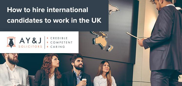 How to hire international candidates to work in the UK