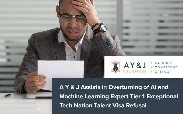 A Y & J Assists in Overturning of AI and Machine Learning Expert Tier 1 Exceptional Tech Nation Talent Visa Refusal