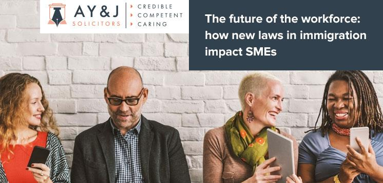 The future of the workforce-how new laws in immigration impact SMEs