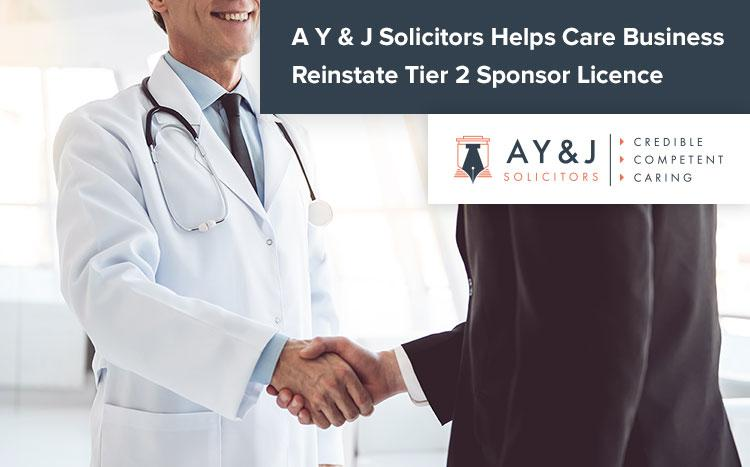 A Y & J Solicitors Helps Care Business Reinstate Tier 2 Sponsor Licence
