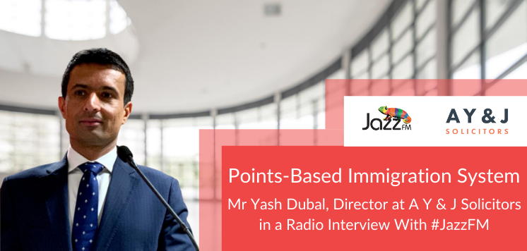 Radio Interview with #JazzFM-Mr. Yash Dubal, Director at A Y & J Solicitors discussing Points Based Immigration System