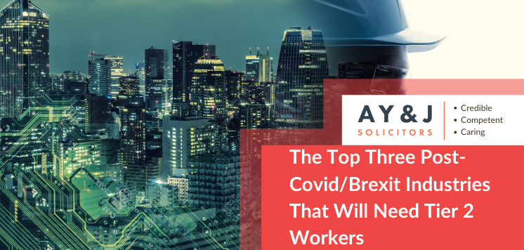 The Top Three Post-Covid/Brexit Industries That Will Need Tier 2 Workers