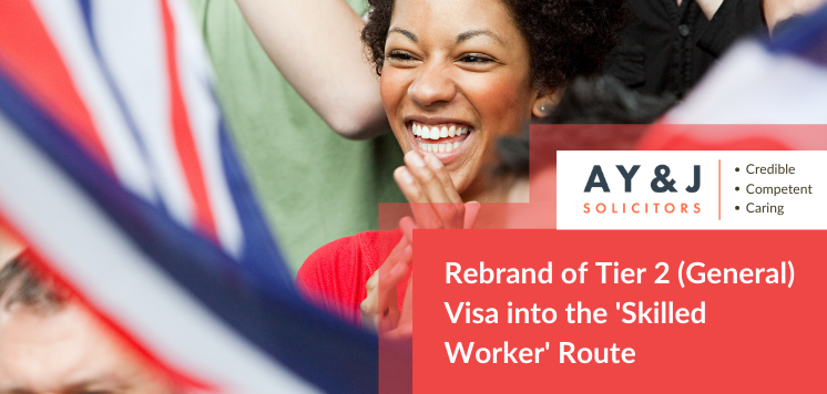 Rebranding Tier 2 (General) Visa into 'Skilled Worker' Route