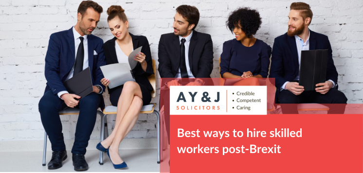 Best ways to hire skilled workers post-Brexit