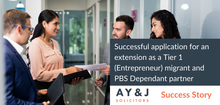 Successful application for an extension as a Tier 1 (Entrepreneur) migrant and PBS Dependant partner