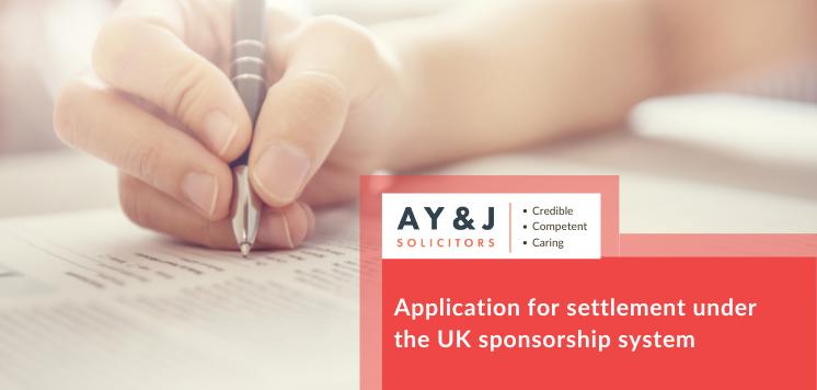 Application for settlement under the UK sponsorship system