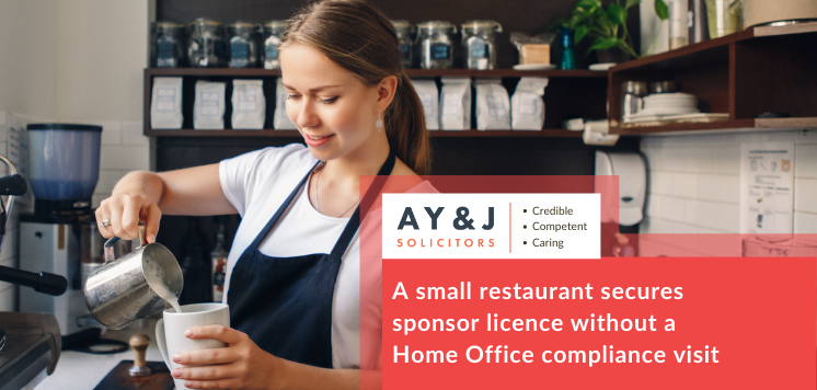 A small restaurant secures sponsor licence without a Home Office compliance visit
