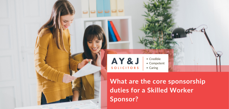 What are the core sponsorship duties for a Skilled Worker Sponsor?