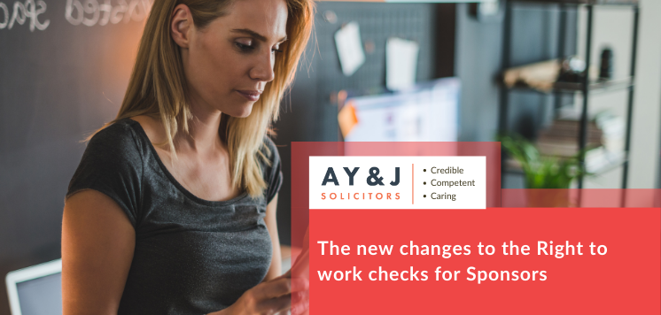 The new changes to the Right to work checks for Sponsors