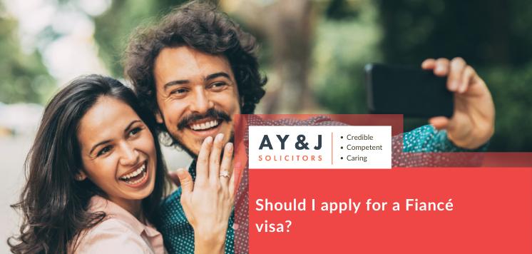 Should I apply for a Fiancé visa?